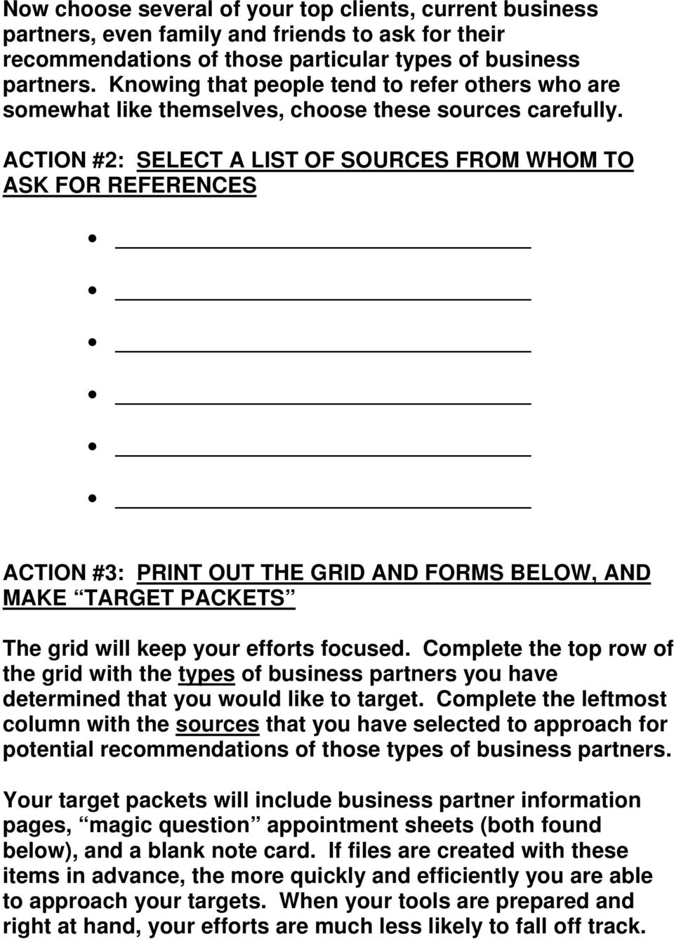 ACTION #2: SELECT A LIST OF SOURCES FROM WHOM TO ASK FOR REFERENCES ACTION #3: PRINT OUT THE GRID AND FORMS BELOW, AND MAKE TARGET PACKETS The grid will keep your efforts focused.
