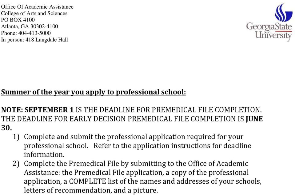 1) Complete and submit the professional application required for your professional school.