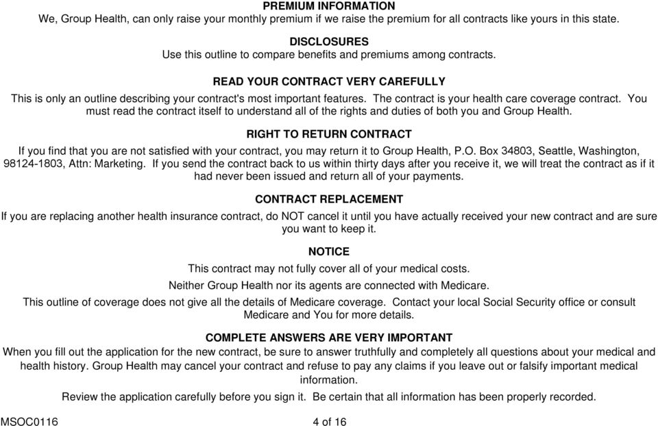 The contract is your health care coverage contract. You must read the contract itself to understand all of the rights and duties of both you and Group Health.