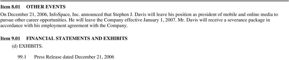 He will leave the Company effective January 1, 2007. Mr.