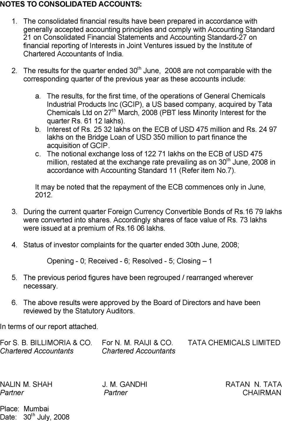Accounting Standard-27 on financial reporting of Interests in Joint Ventures issued by the Institute of Chartered Accountants of India. 2.