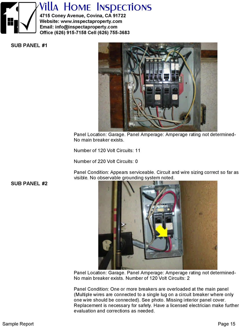 SUB PANEL #2 Panel Location: Garage. Panel Amperage: Amperage rating not determinedno main breaker exists.