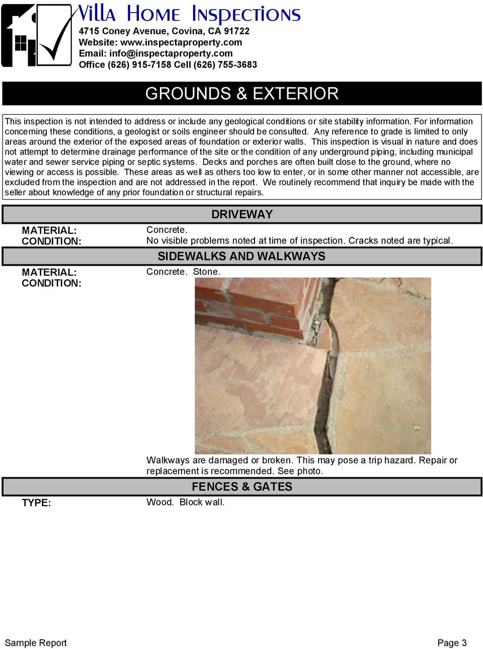 Any reference to grade is limited to only areas around the exterior of the exposed areas of foundation or exterior walls.