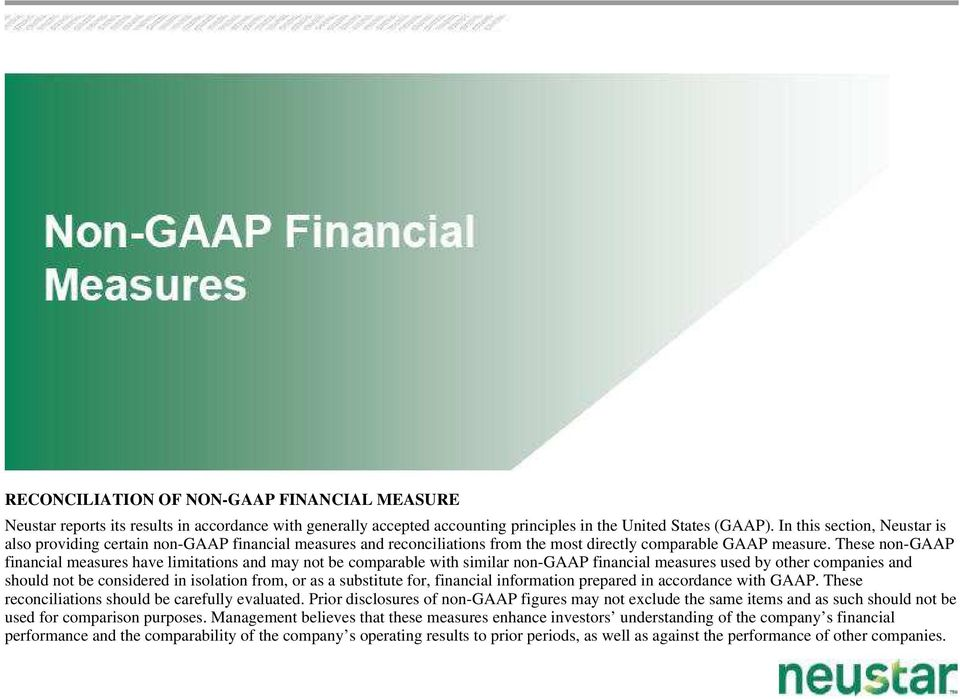 These non-gaap financial measures have limitations and may not be comparable with similar non-gaap financial measures used by other companies and should not be considered in isolation from, or as a