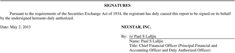 duly authorized. Date: May 2, 2013 NEUSTAR, INC.