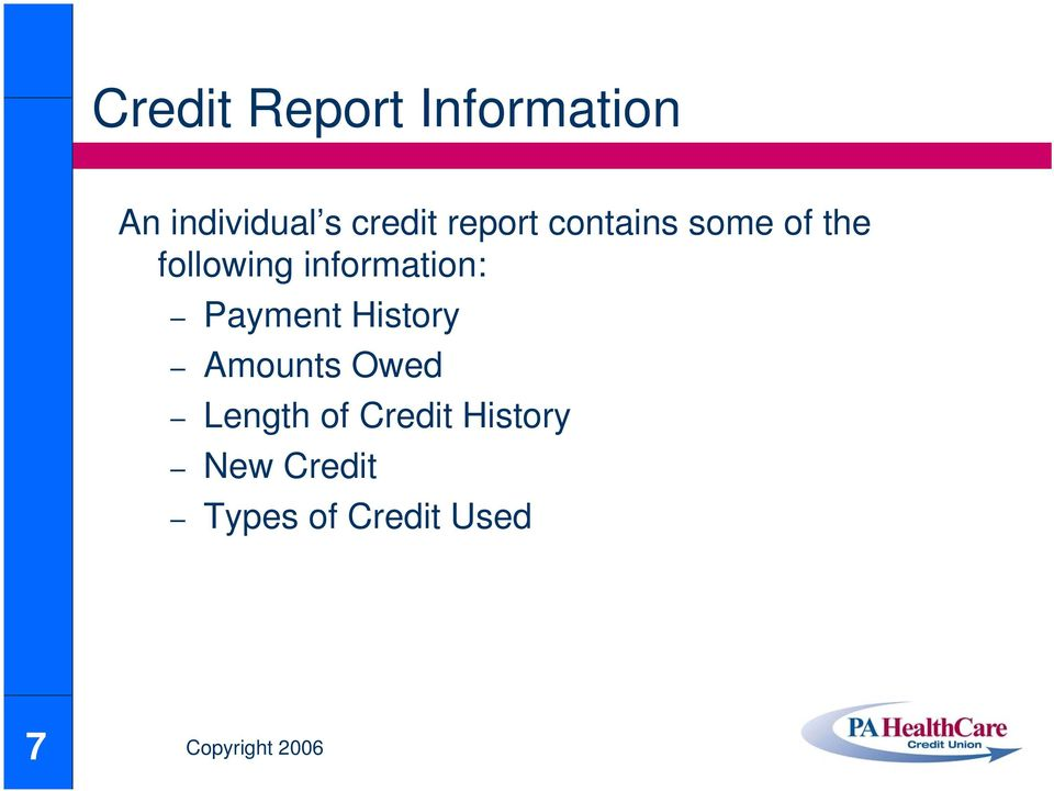 Payment History Amounts Owed Length of Credit