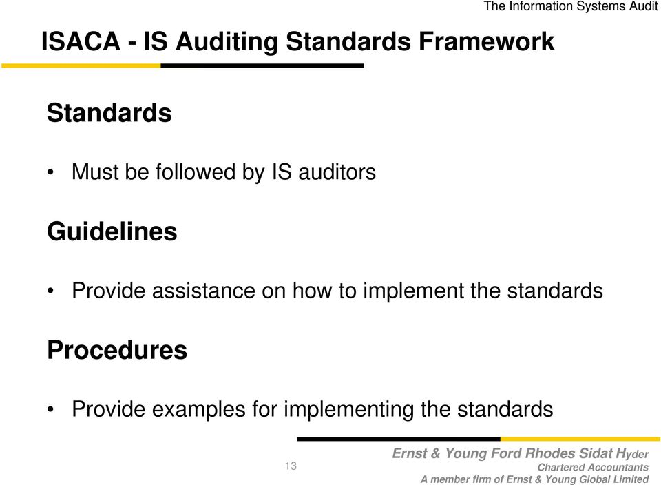 assistance on how to implement the standards