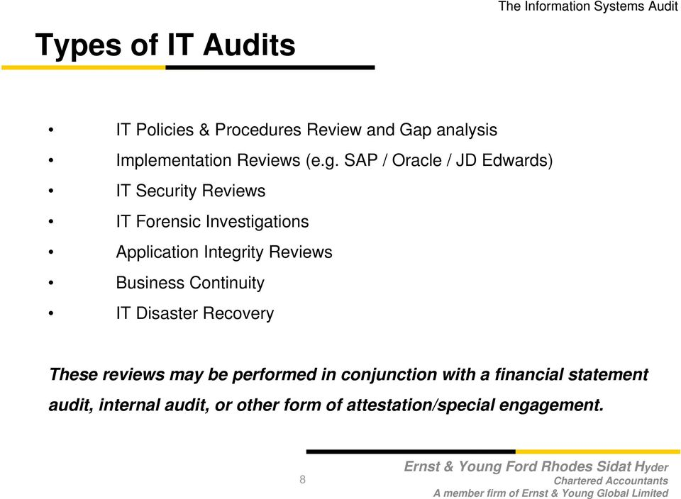 Reviews Business Continuity IT Disaster Recovery These reviews may be performed in conjunction