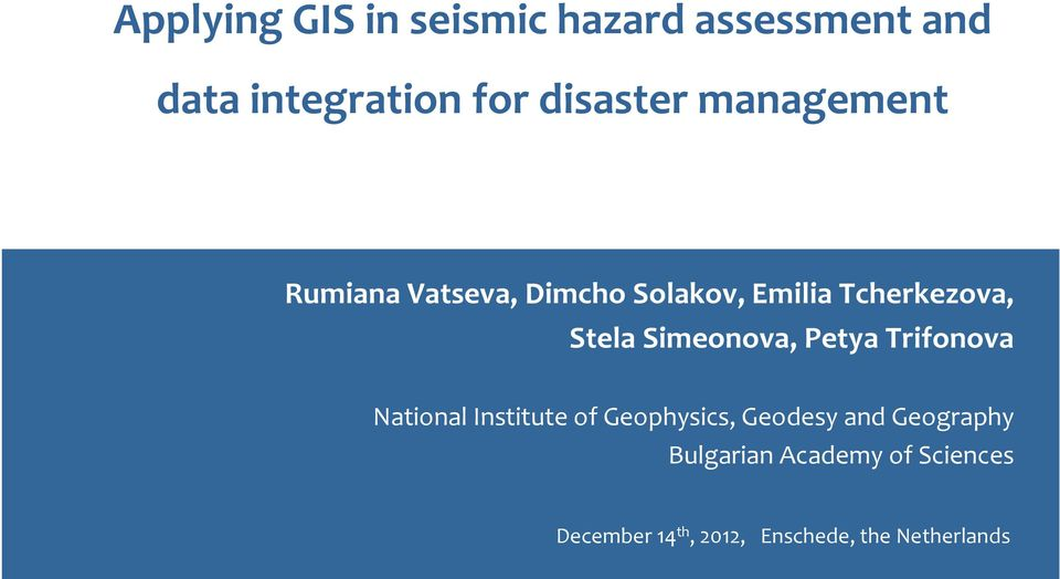 Simeonova, Petya Trifonova National Institute of Geophysics, Geodesy and