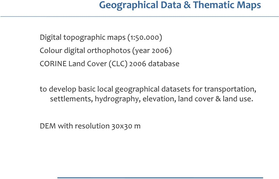 database to develop basic local geographical datasets for transportation,