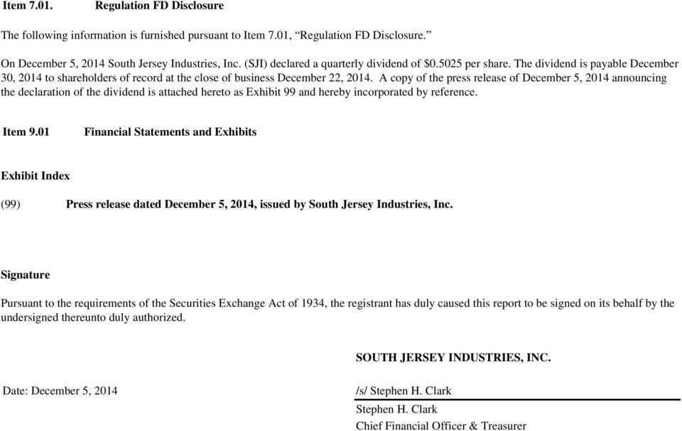 A copy of the press release of December 5, 2014 announcing the declaration of the dividend is attached hereto as Exhibit 99 and hereby incorporated by reference. Item 9.