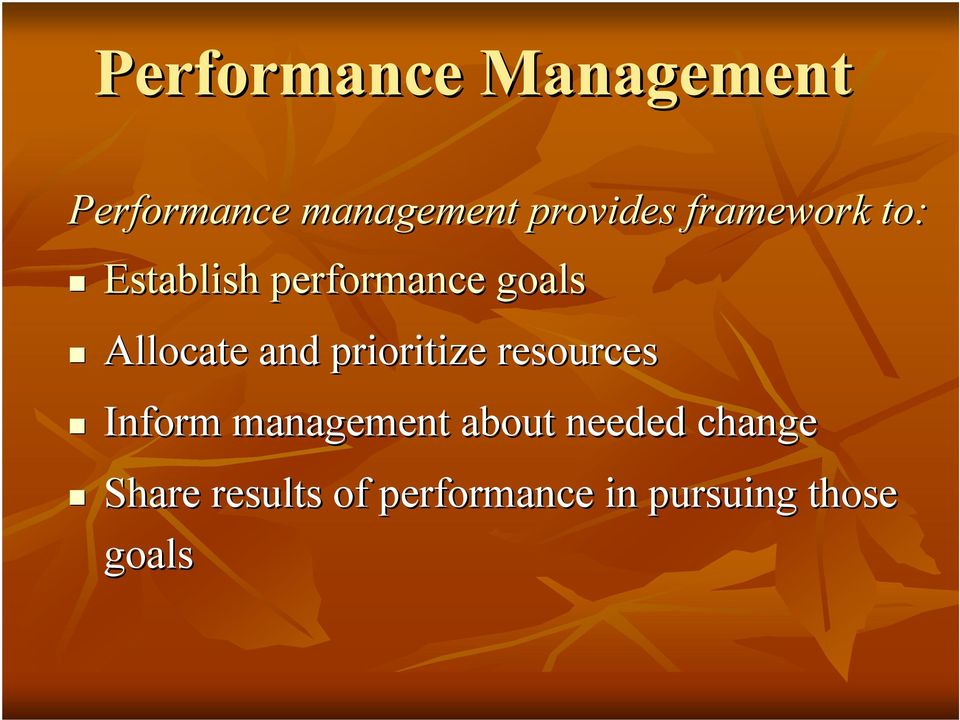 prioritize resources Inform management about needed