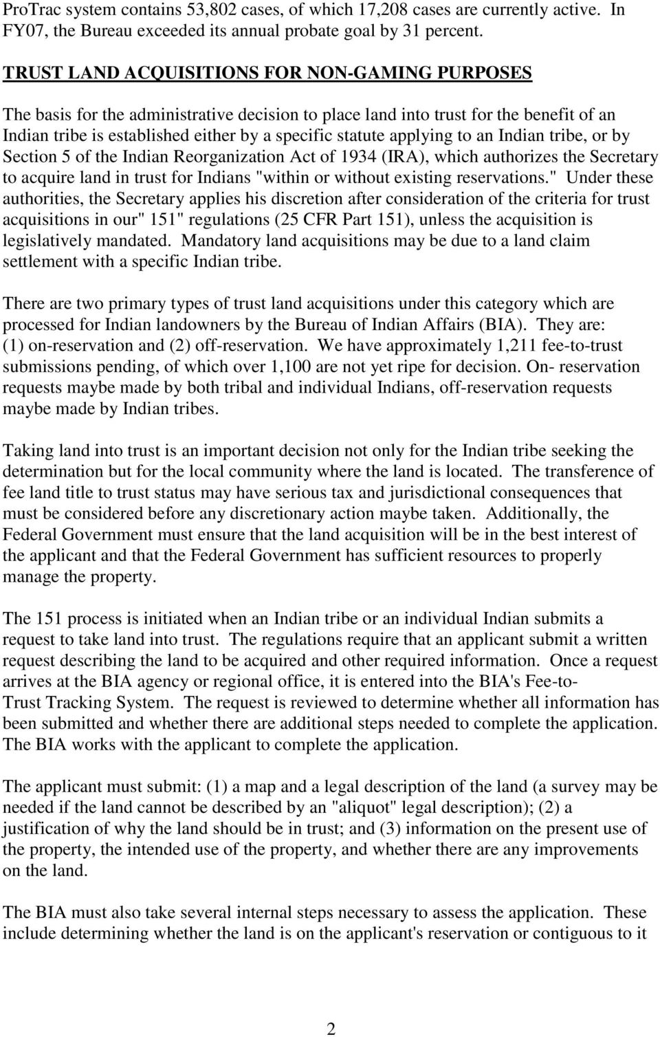 "applying to an Indian tribe, or by Section 5 of the Indian Reorganization Act of 1934 (IRA), which authorizes the Secretary to acquire land in trust for Indians ""within or without existing"