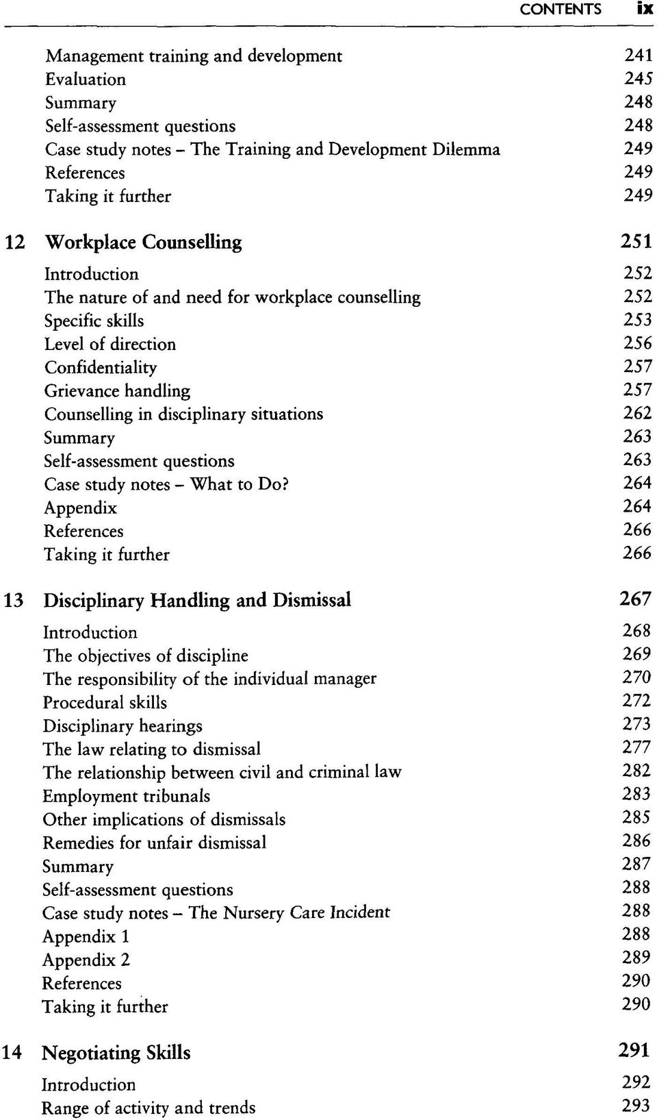 Counselling in disciplinary situations 262 Summary 263 Self-assessment questions 263 Gase study notes - What to Do?
