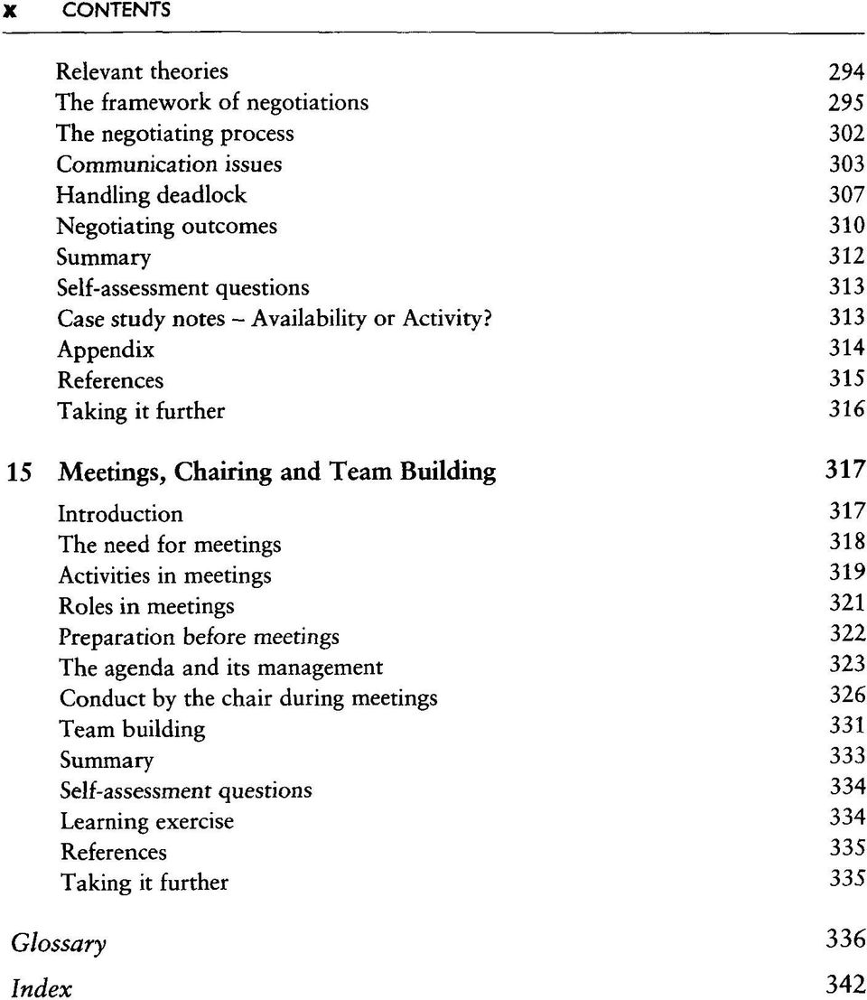 313 Appendix 314 References 315 Taking it further 316 15 Meetings, Chairing and Team Building 317 Introduction 317 The need for meetings 318 Activities in meetings 319