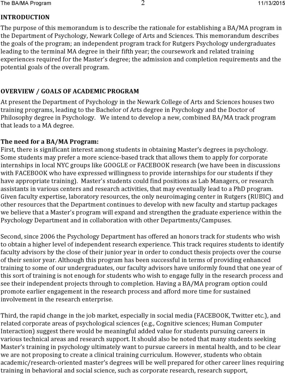 This memorandum describes the goals of the program; an independent program track for Rutgers Psychology undergraduates leading to the terminal MA degree in their fifth year; the coursework and