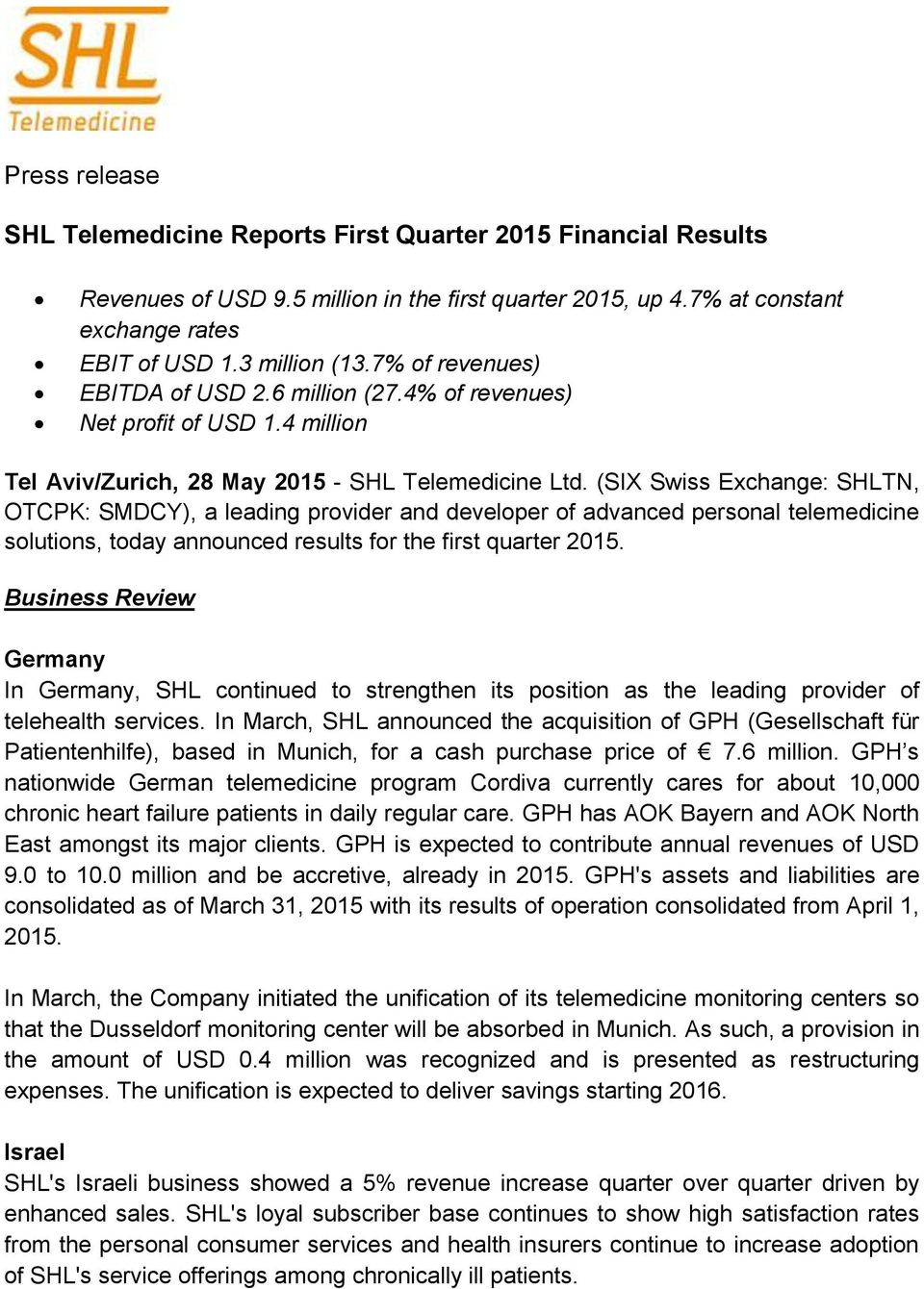 (SIX Swiss Exchange: SHLTN, OTCPK: SMDCY), a leading provider and developer of advanced personal telemedicine solutions, today announced results for the first quarter 2015.