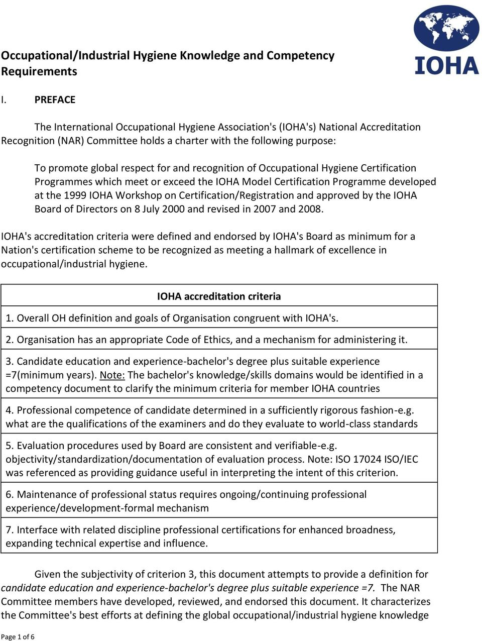 recognition of Occupational Hygiene Certification Programmes which meet or exceed the IOHA Model Certification Programme developed at the 1999 IOHA Workshop on Certification/Registration and approved