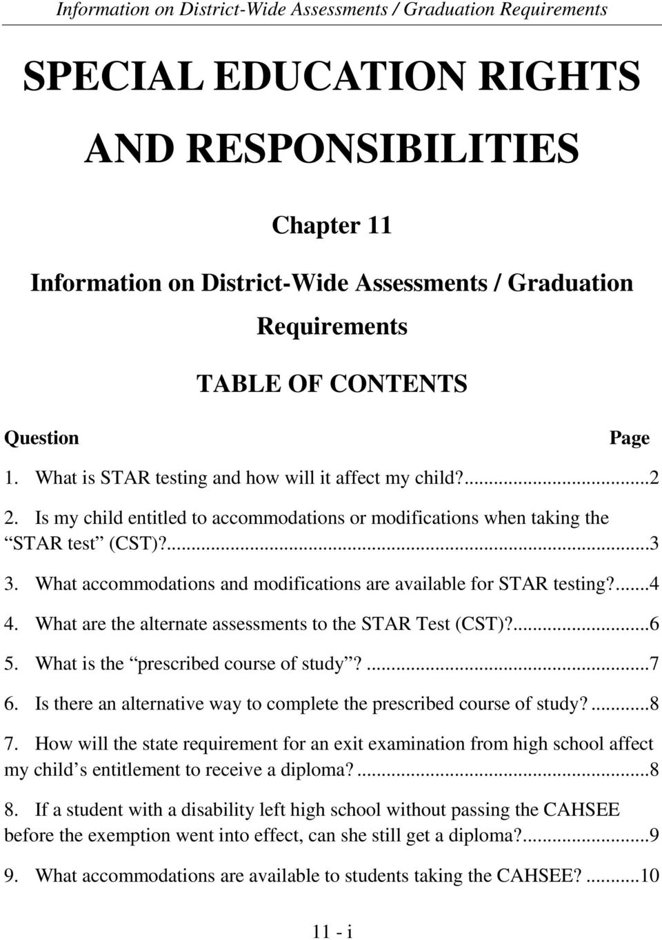 What accommodations and modifications are available for STAR testing?... 4 4. What are the alternate assessments to the STAR Test (CST)?... 6 5. What is the prescribed course of study?... 7 6.