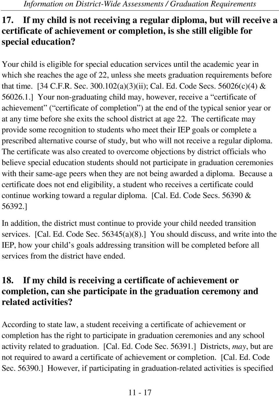102(a)(3)(ii); Cal. Ed. Code Secs. 56026(c)(4) & 56026.1.] Your non-graduating child may, however, receive a certificate of achievement ( certificate of completion ) at the end of the typical senior