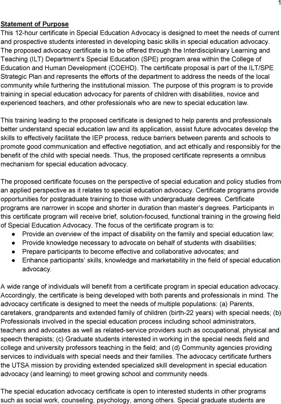 The proposed advocacy certificate is to be offered through the Interdisciplinary Learning and Teaching (ILT) Department s Special Education (SPE) program area within the College of Education and