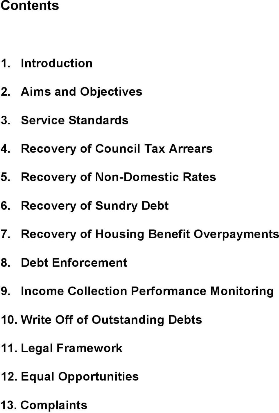 Recovery of Sundry Debt 7. Recovery of Housing Benefit Overpayments 8. Debt Enforcement 9.