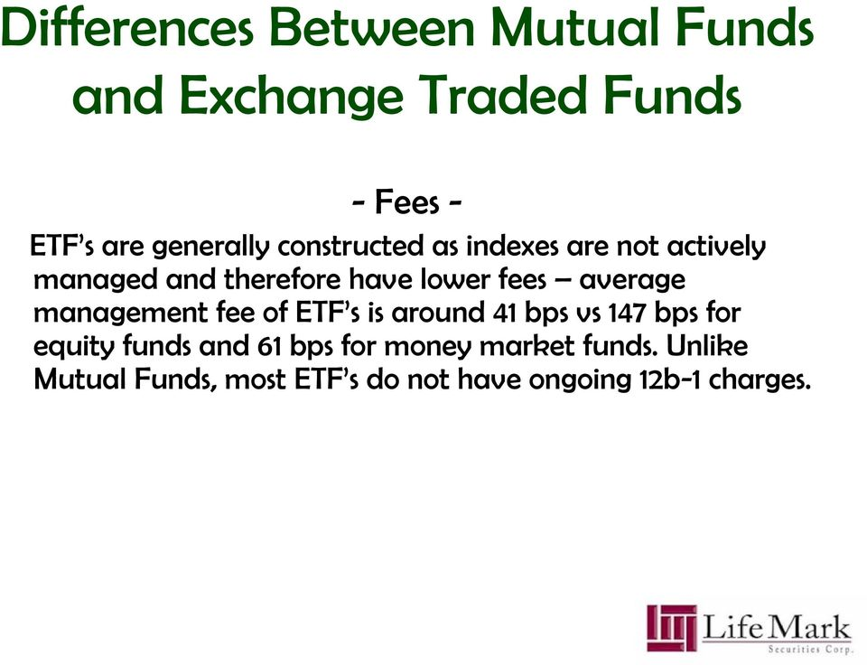 fees average management fee of ETF s is around 41 bps vs 147 bps for equity funds and