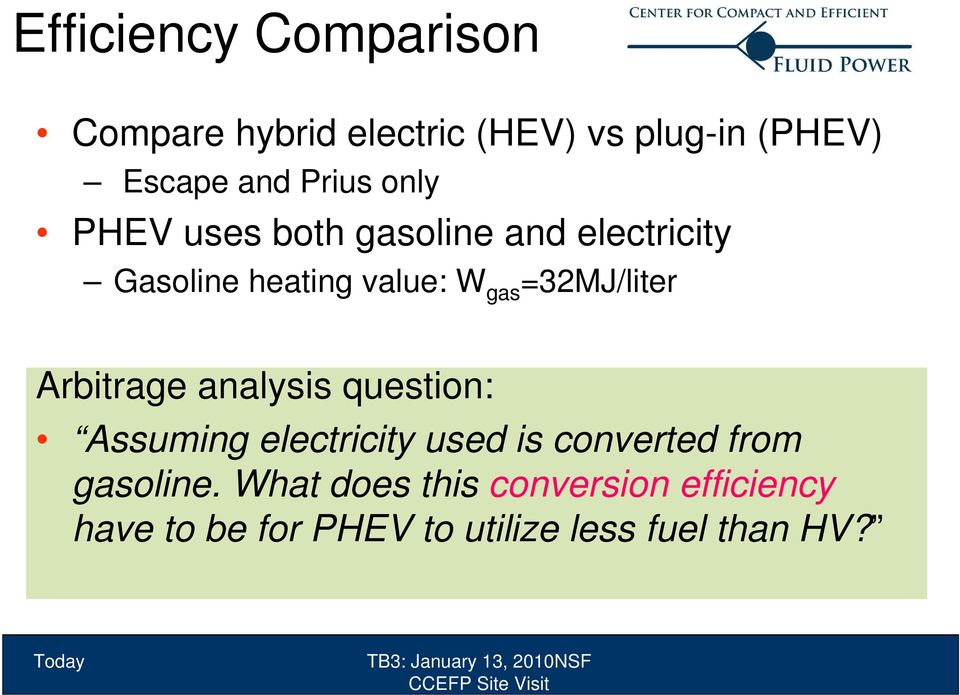 =32MJ/liter Arbitrage analysis question: Assuming electricity used is converted from