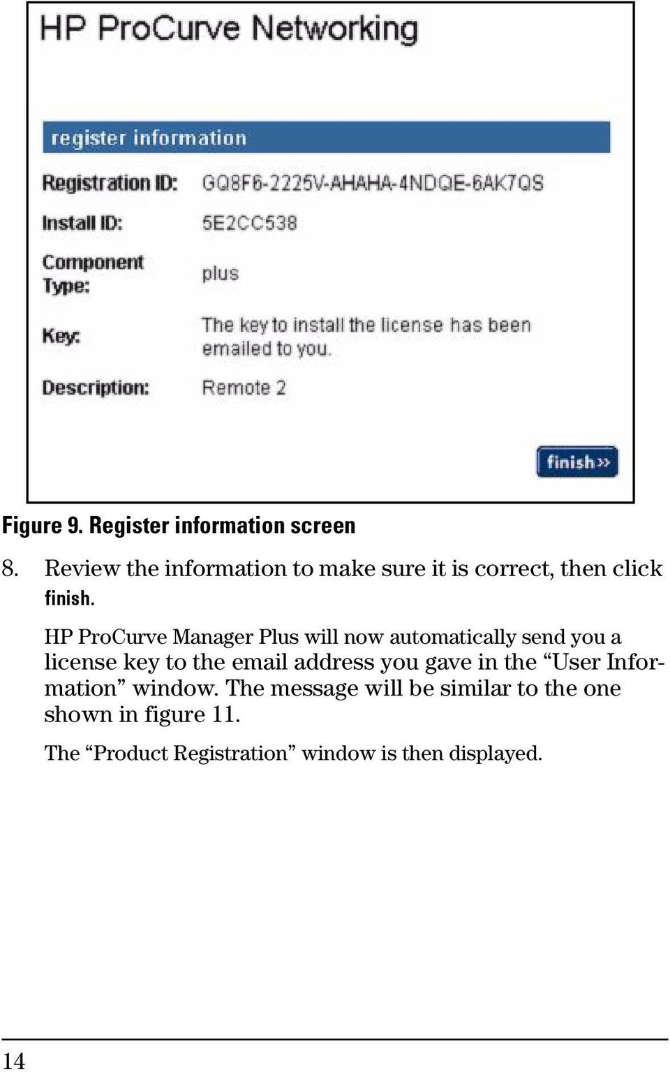 HP ProCurve Manager Plus will now automatically send you a license key to the email
