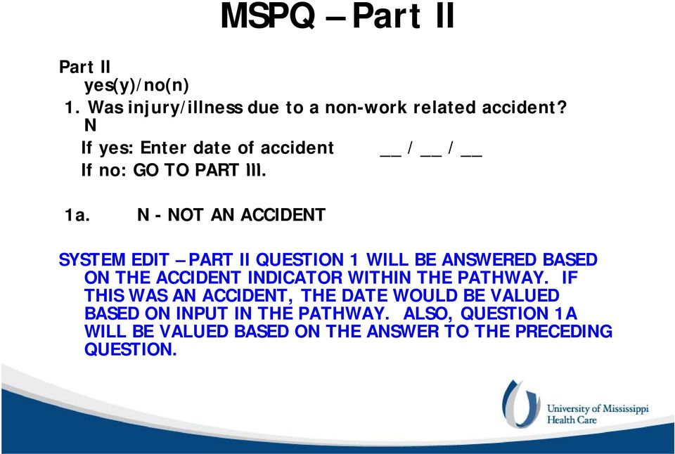 N - NOT AN ACCIDENT SYSTEM EDIT PART II QUESTION 1 WILL BE ANSWERED BASED ON THE ACCIDENT INDICATOR WITHIN