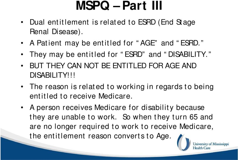 !! The reason is related to working in regards to being entitled to receive Medicare.