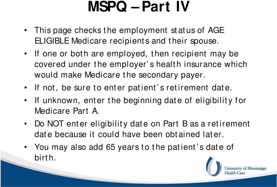 payer. If not, be sure to enter patient s retirement date.