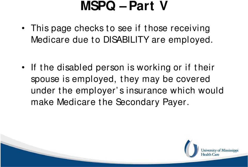 If the disabled person is working or if their spouse is employed,