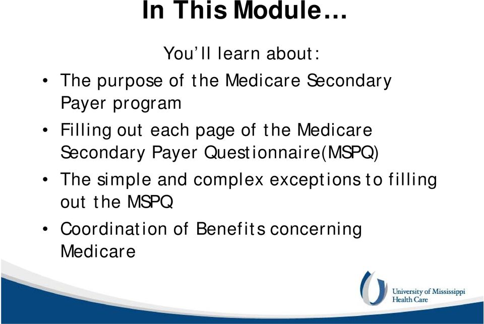 Secondary Payer Questionnaire(MSPQ) The simple and complex