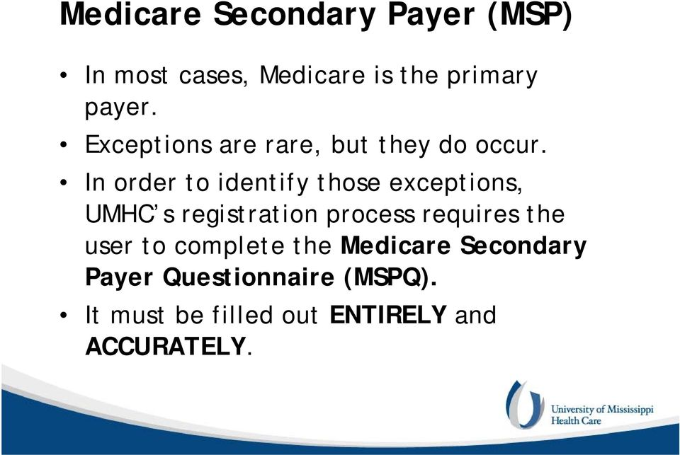 In order to identify those exceptions, UMHC s registration process requires