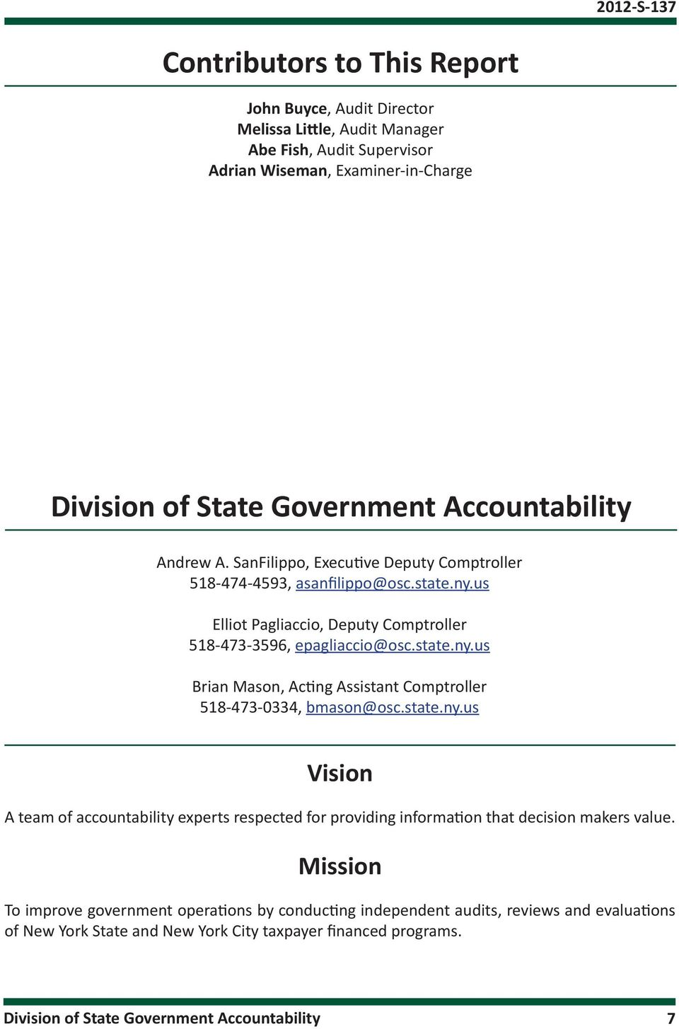 state.ny.us Vision A team of accountability experts respected for providing information that decision makers value.
