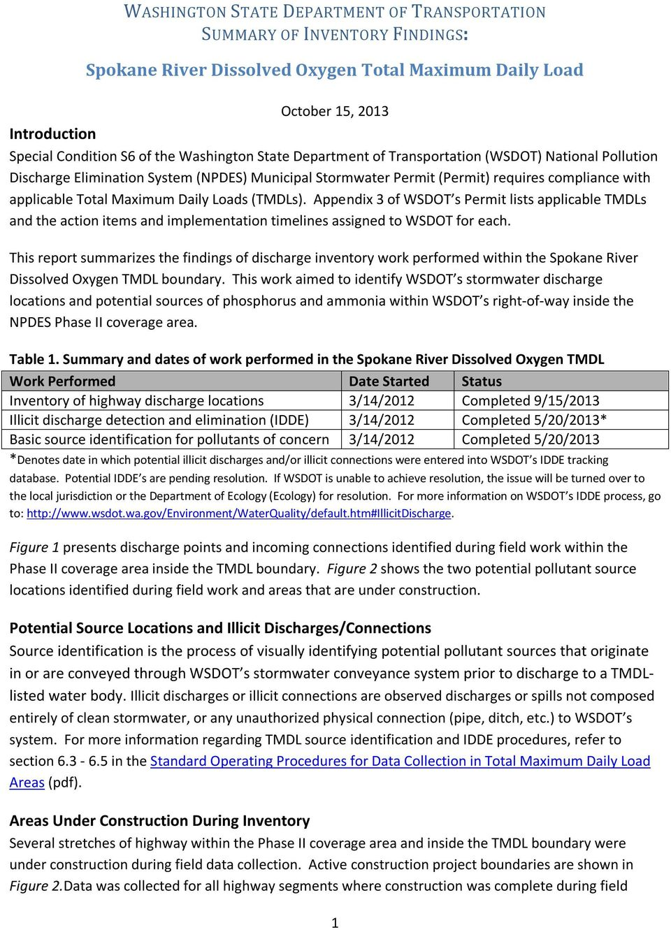 Daily Loads (TMDLs). Appendix 3 of WSDOT s Permit lists applicable TMDLs and the action items and implementation timelines assigned to WSDOT for each.