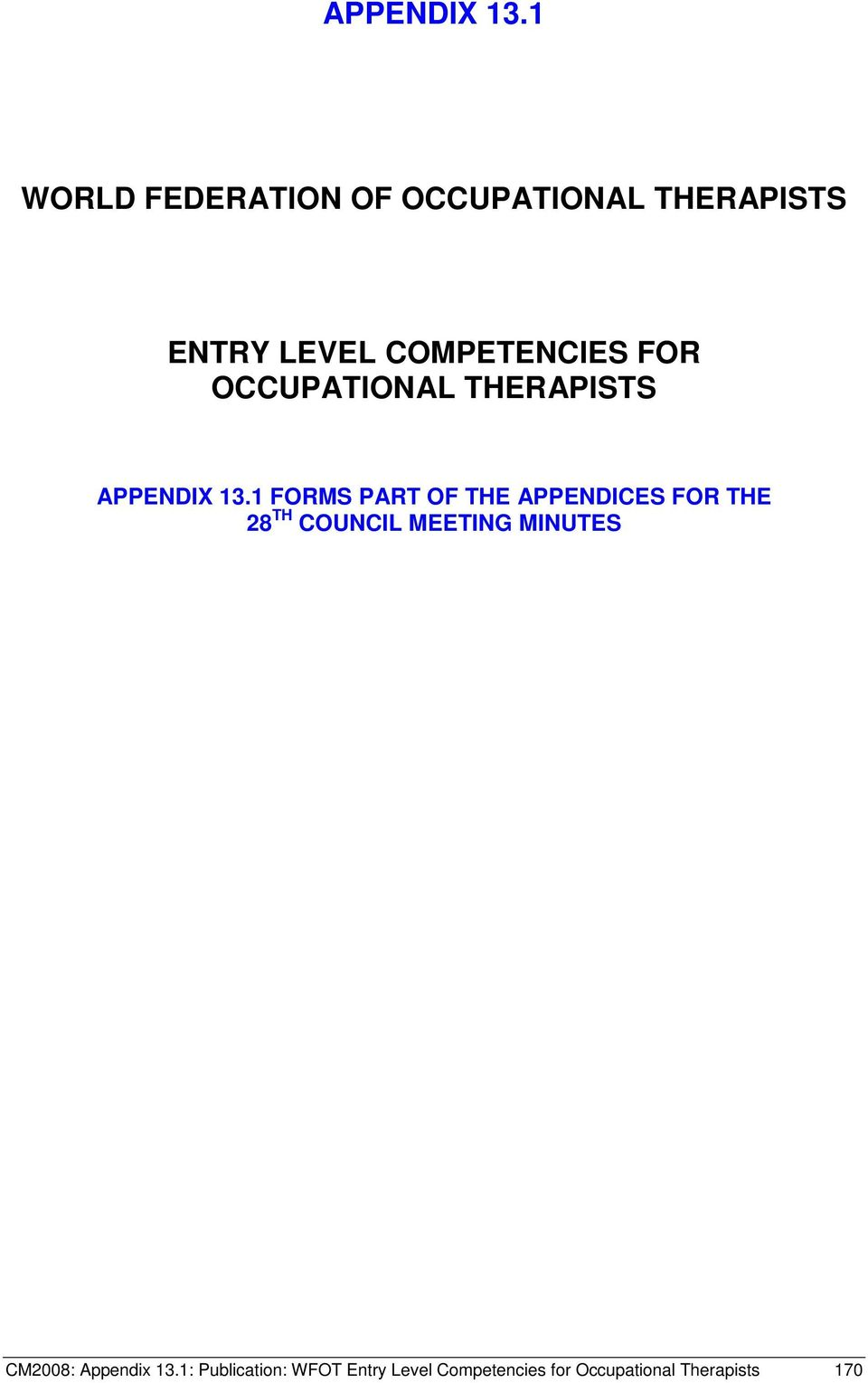 FOR OCCUPATIONAL THERAPISTS 1 FORMS PART OF THE APPENDICES FOR THE 28 TH
