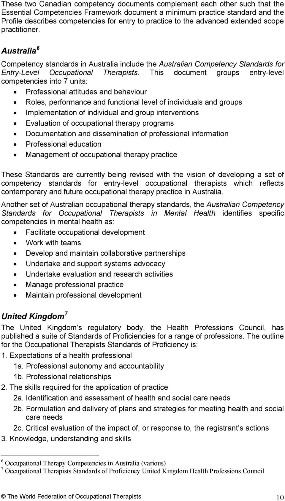 This document groups entry-level competencies into 7 units: Professional attitudes and behaviour Roles, performance and functional level of individuals and groups Implementation of individual and