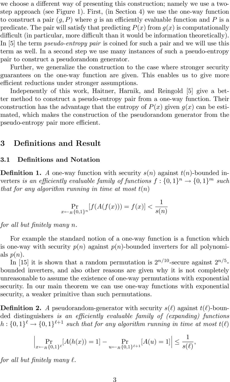 The pair will satisfy that predicting P x) from gx) is computationally difcult in particular, more difcult than it would be information theoretically).