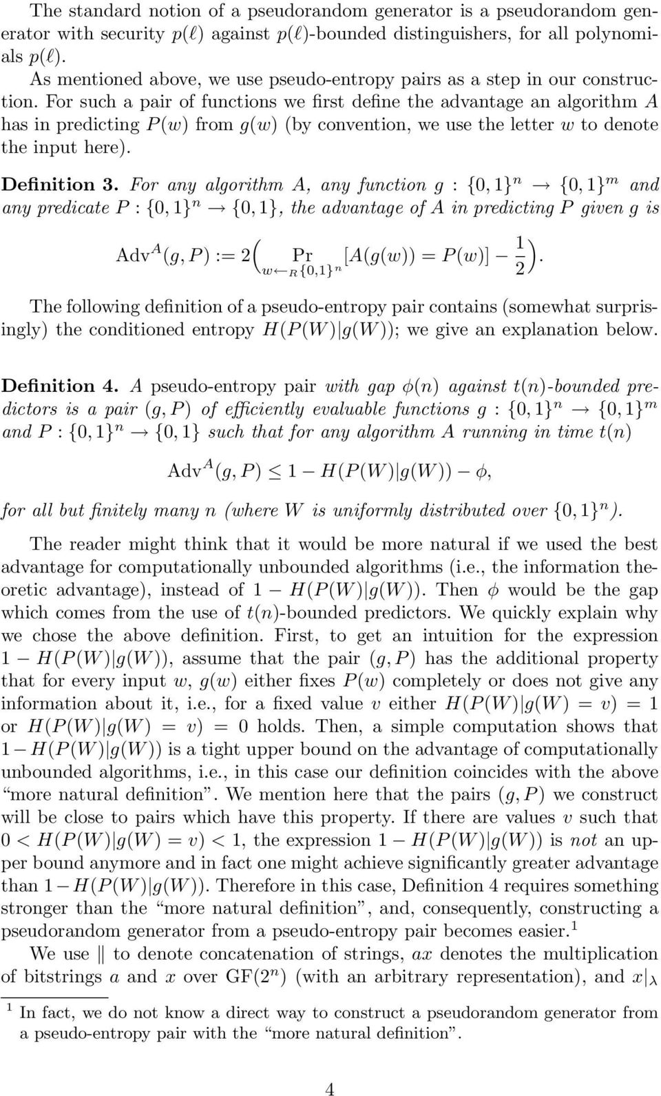 For such a pair of functions we rst dene the advantage an algorithm A has in predicting P w) from gw) by convention, we use the letter w to denote the input here). Denition 3.