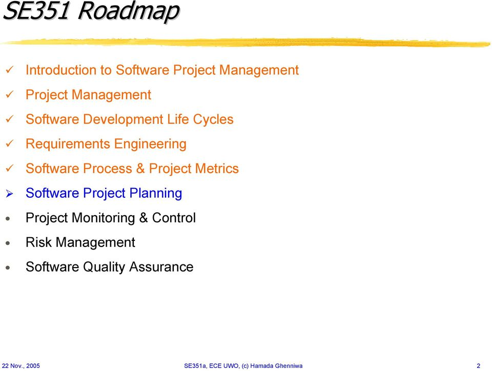 Project Metrics Software Project Planning Project Monitoring & Control Risk