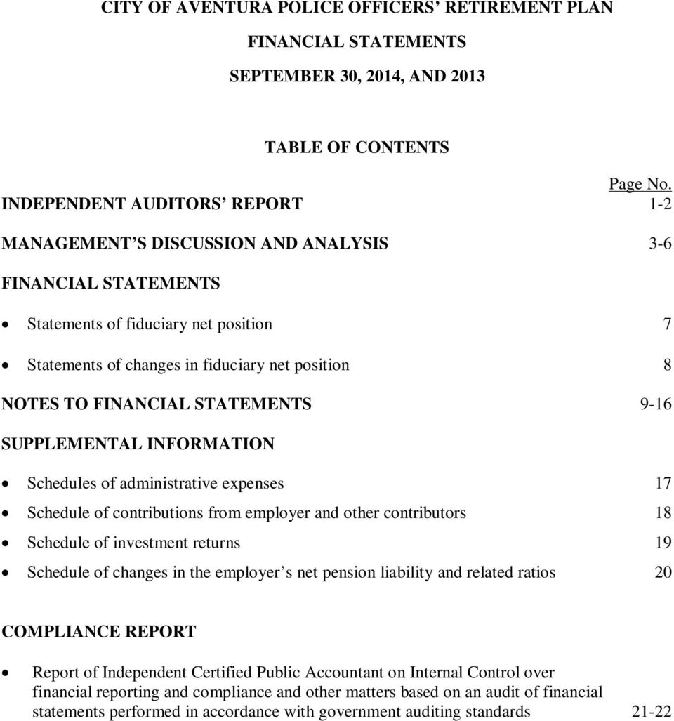 FINANCIAL STATEMENTS 9-16 SUPPLEMENTAL INFORMATION Schedules of administrative expenses 17 Schedule of contributions from employer and other contributors 18 Schedule of investment returns 19 Schedule