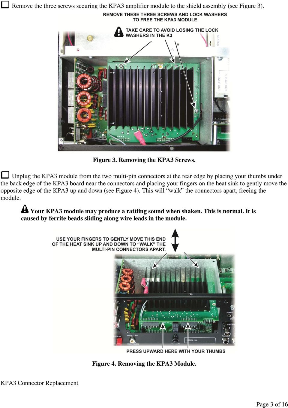 placing your fingers on the heat sink to gently move the opposite edge of the KPA3 up and down (see Figure 4).