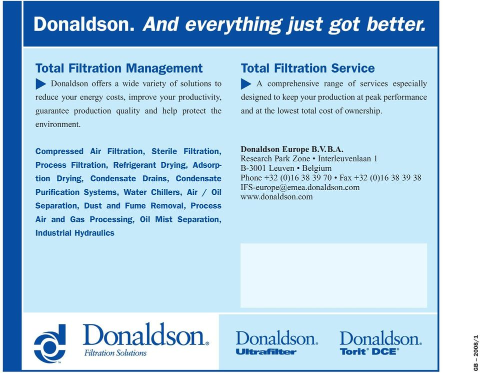 Total Filtration Service A comprehensive range of services especially designed to keep your production at peak performance and at the lowest total cost of ownership.