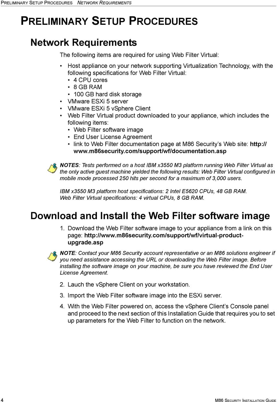Filter Virtual product downloaded to your appliance, which includes the following items: Web Filter software image End User License Agreement link to Web Filter documentation page at M86 Security s