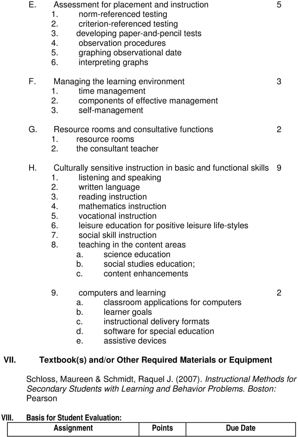 Resource rooms and consultative functions 2 1. resource rooms 2. the consultant teacher H. Culturally sensitive instruction in basic and functional skills 9 1. listening and speaking 2.