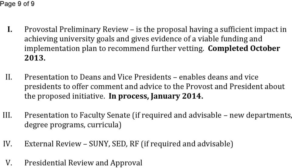 implementation plan to recommend further vetting. Completed October 2013. II. III. IV.
