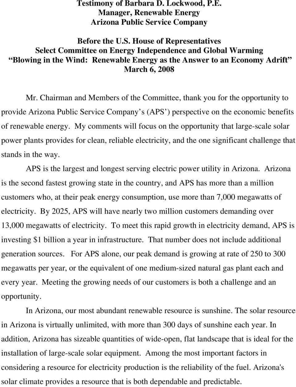 House of Representatives Select Committee on Energy Independence and Global Warming Blowing in the Wind: Renewable Energy as the Answer to an Economy Adrift March 6, 2008 Mr.