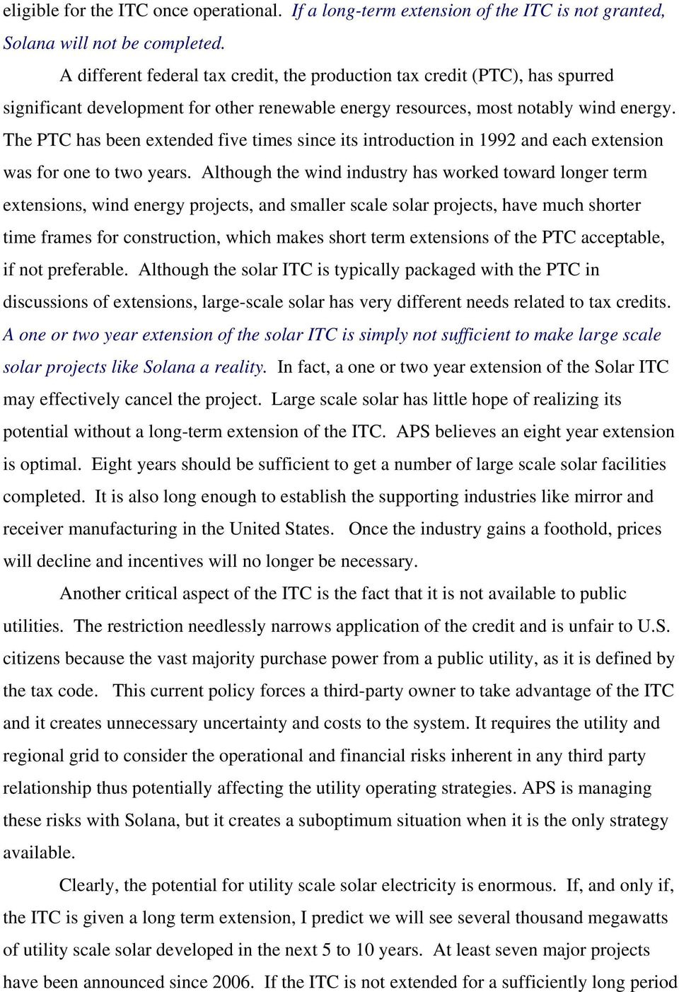 The PTC has been extended five times since its introduction in 1992 and each extension was for one to two years.